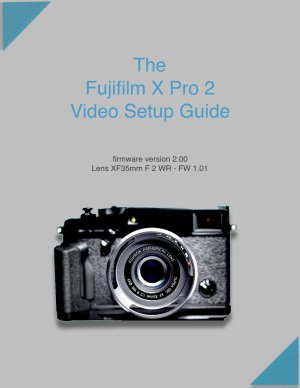 ebook_fuji-xpro2_video_setup_guide_cover_1024px